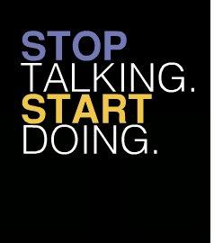 Stop-talking-start-doing